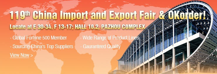 Welcome to Visit 119th China Import and Export Fair & OKorder