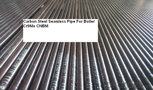 Carbon Steel Seamless Pipe For Boiler  Cr9Mo CNBM
